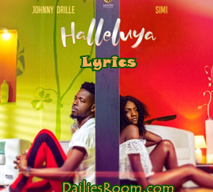[Download New Song] Johnny Drille Halleluya Lyrics FT Simi