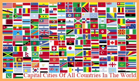 Capital Cities Of All Countries In The World With Alphabetical Order