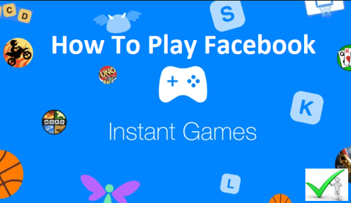 Facebook Instant Games: How To Play Games On Facebook