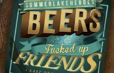 Summer Lake Heroes – Beers & Fucked up Friends