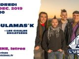 [PREVIEW] GOULAMAS'K + LES CIGALES ENGATSEES – 06.12 – L'USINE – Istres (13)