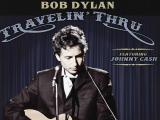BOB DYLAN – travelin thru