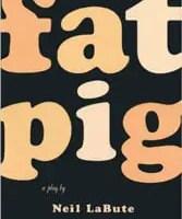 Fat Pig by Neil LaBute monologues