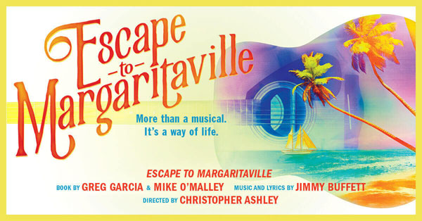 Theatre Review Escape To Margaritaville At The La Jolla Playhouse