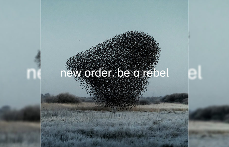 New Order. Be a rebel