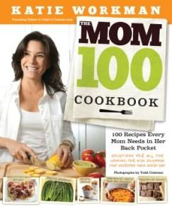 Mom 100 Cookbook by Katie Workman