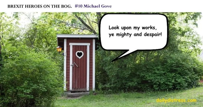 Brexit Heroes on the Bog.  Michael Gove.  Dily Distress satire