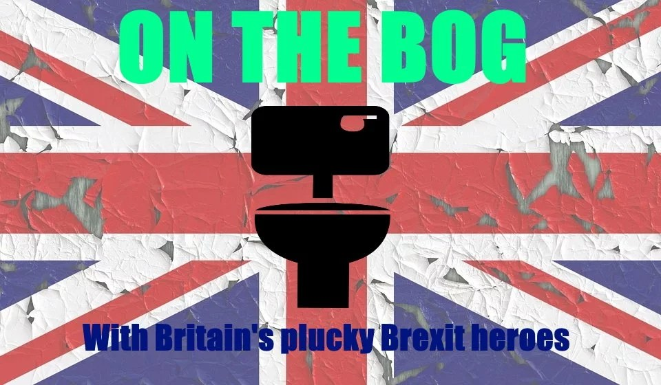brexit heroes on the bog daily distress satire toilet humour