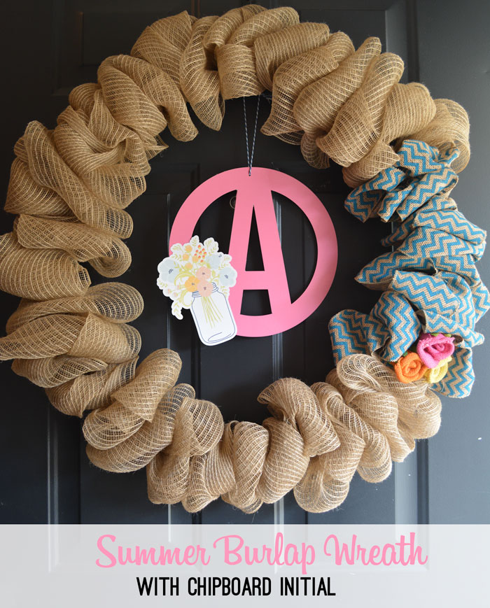 Summer Burlap Wreath with Chipboard Initial