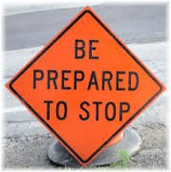 """""""Be prepared to stop"""" sign"""