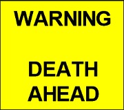 Warning - Death Ahead