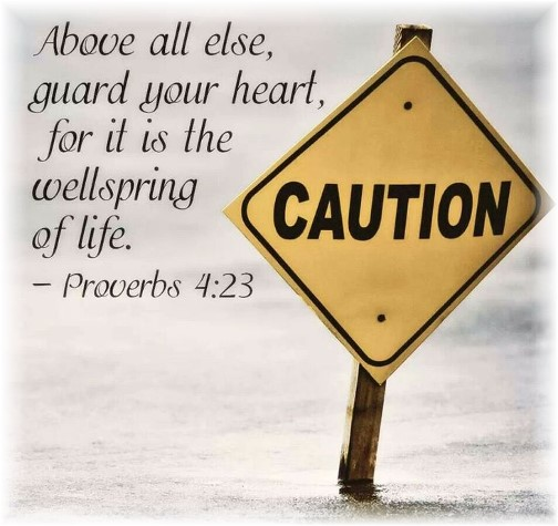 Guard your heart Proverbs 4:23