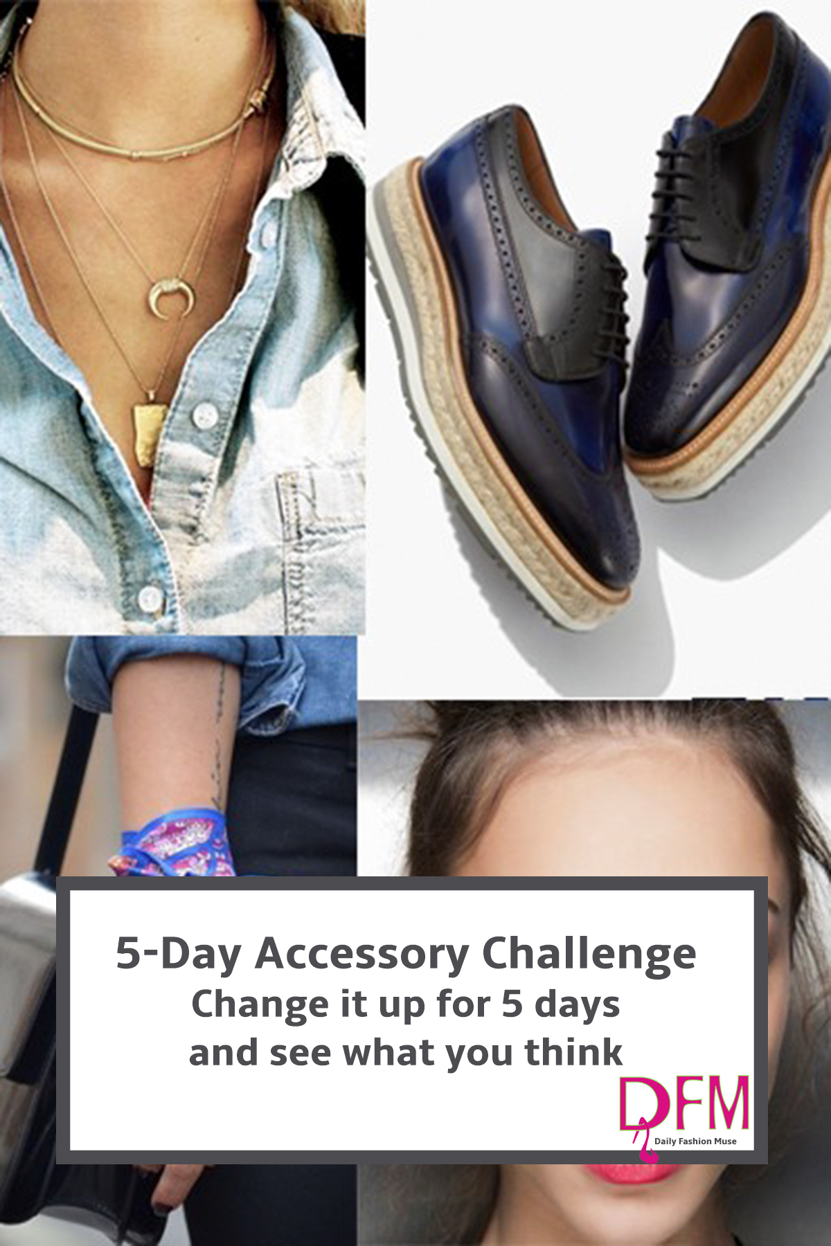 Change up your accessories for 5 days with these suggestions to give your style game a kick in the rear. Click through for suggestions.