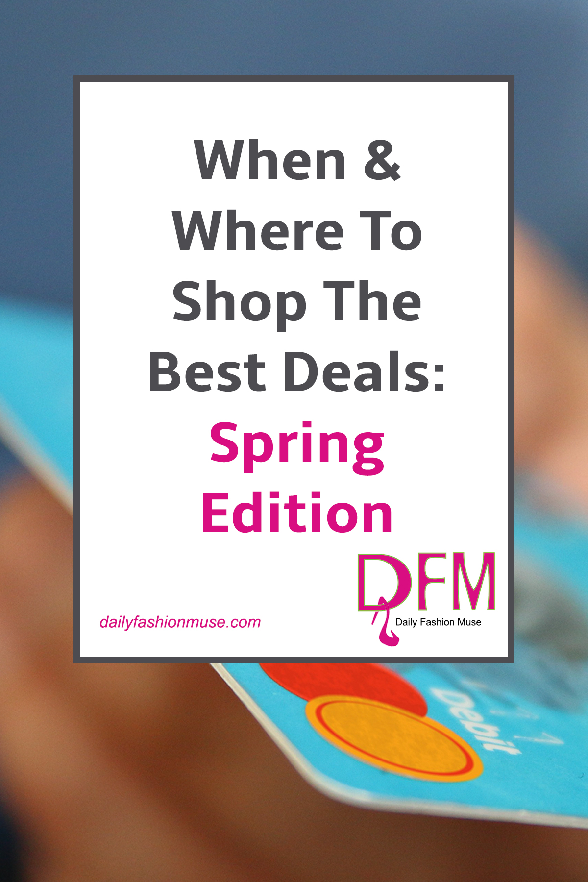 If you want to be in the know when it comes to shopping the best deals and sales for spring, then read this series of posts. I break it down month by month.