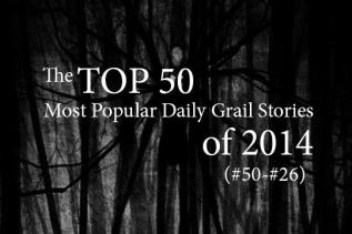 Top 50 Daily Grail Articles of 2014, 50 - 26
