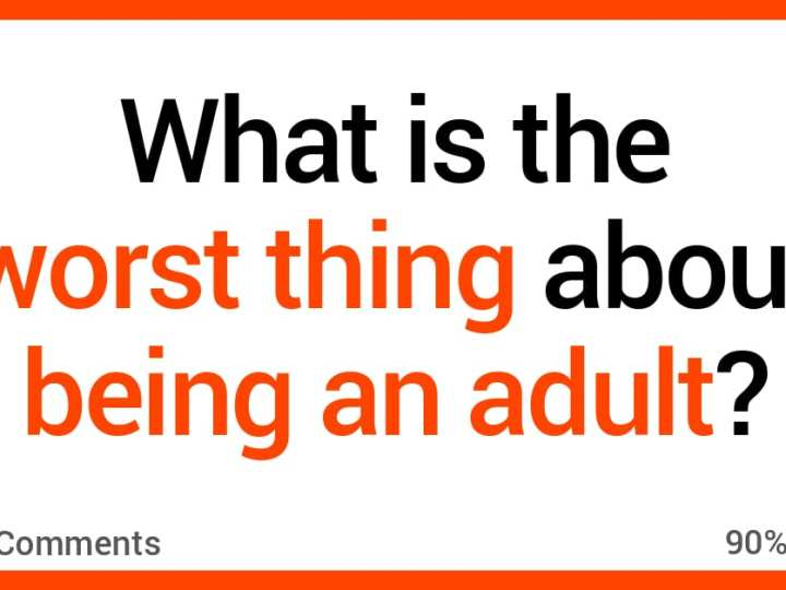 16 Things People Do Not Love About Being an Adult