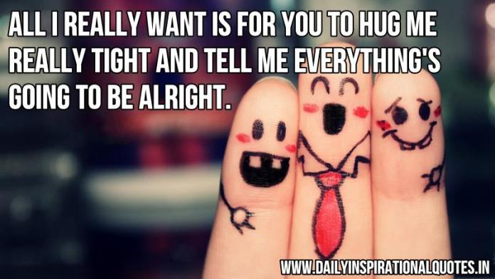 All I really want is for you to hug.. ( Friendship Quotes )