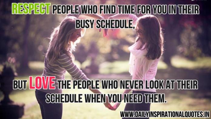Respect people who find time for.. ( Relationship Quotes )