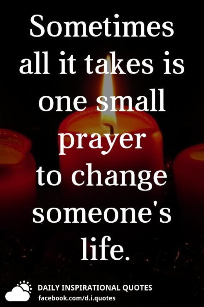 Sometimes all it takes is one small prayer to change someone's life.