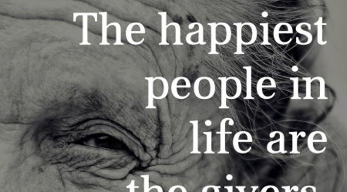 The happiest people in life are the givers, not the getters.