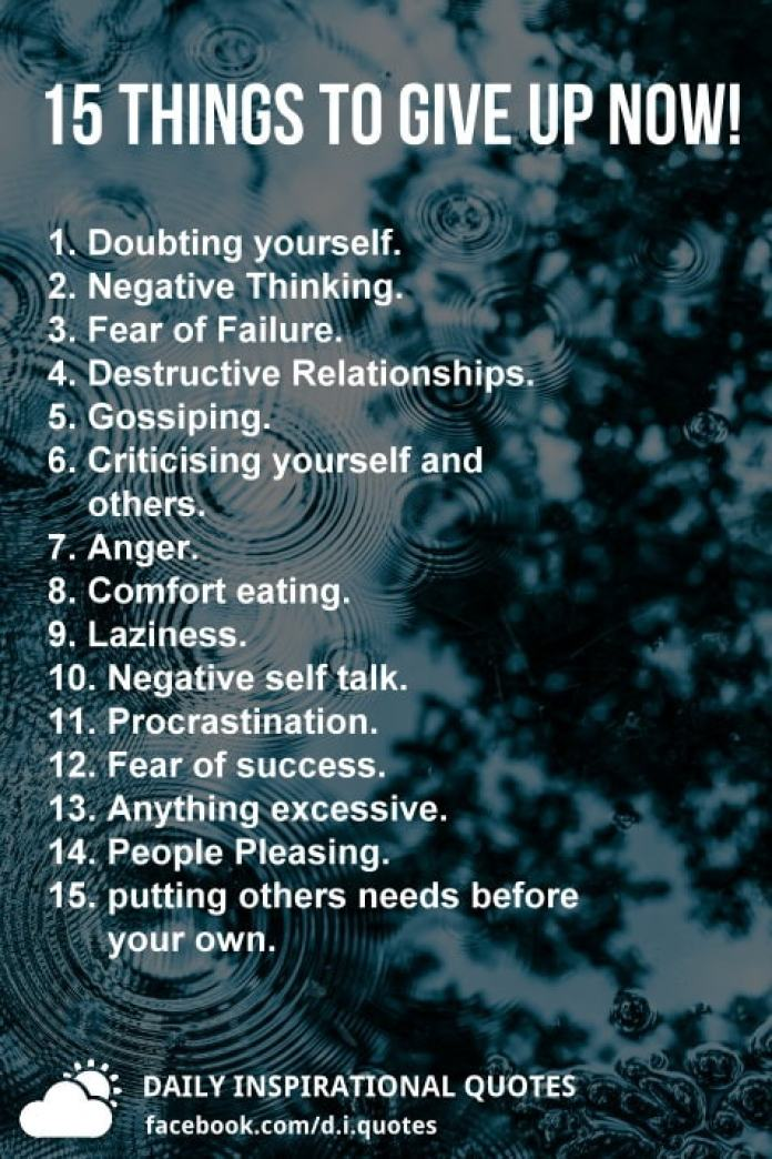 15 Things To Give Up Now!