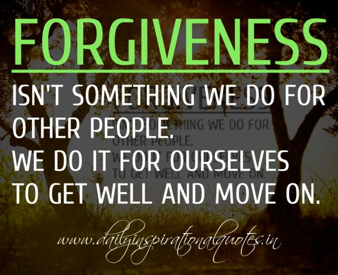 Forgiveness isn't something we do for other people. We do it for ourselves to get well and move on. ~ Anonymous