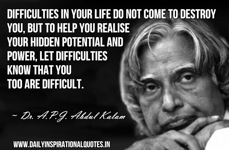 Difficulties In Your Life Do Not Come To Destroy You, But To Help You  Realise