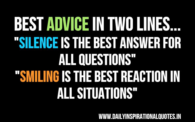 Best Advice In Two Lines : Silence Is The Best Answer For