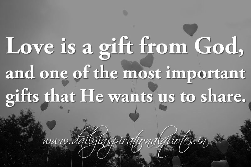 Love Is A Gift From God, And One Of The Most Important