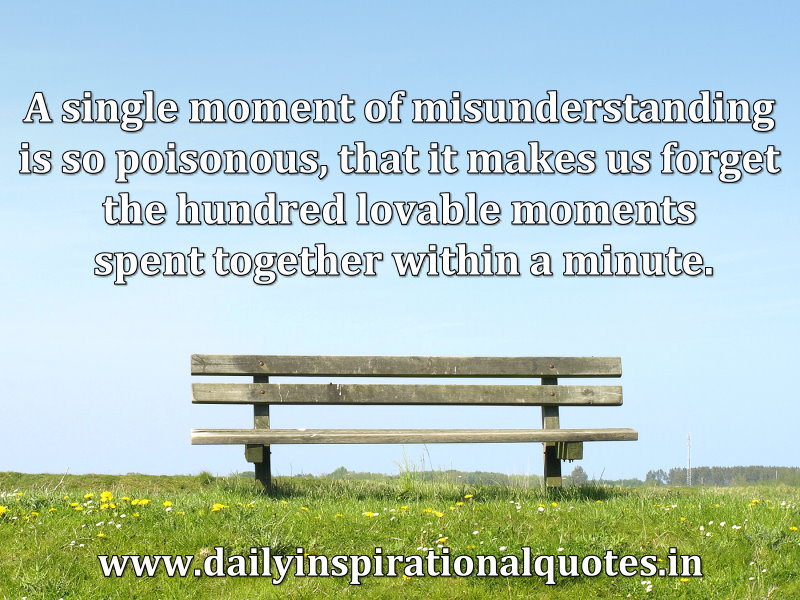 A Single Moment Of Misunderstanding Is So Poisonous That