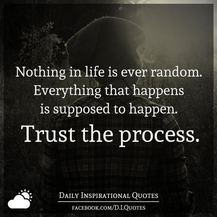 Nothing In Life Is Ever Random Everything That Happens Is Supposed