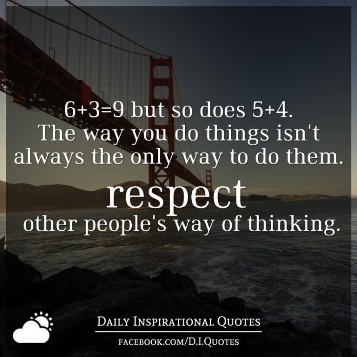 6+3=9 but so does 5+4. The way you do things isn't always the only way to do them. Respect other people's way of thinking.