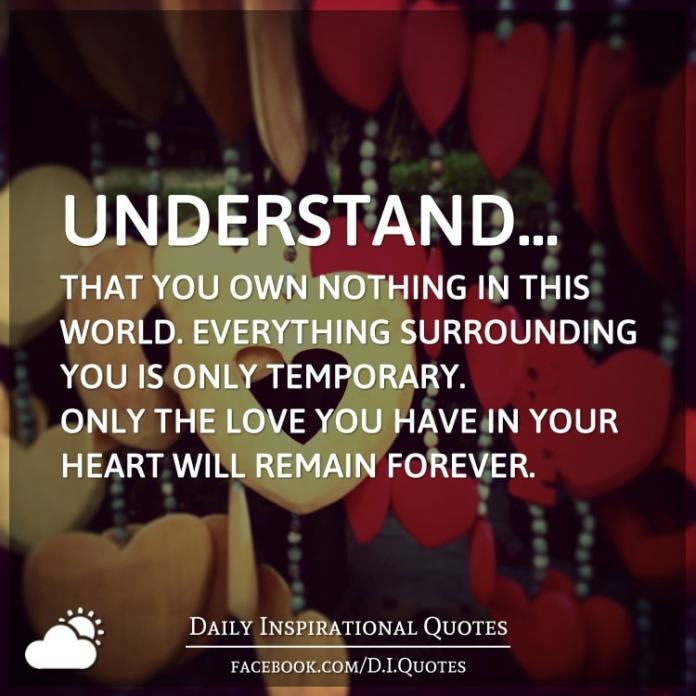 Understand That You Own Nothing In This World Everything