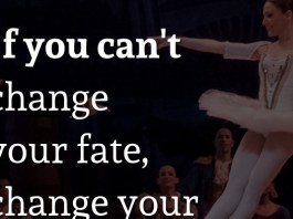 If you can't change your fate, change your attitude. - Amy Tan