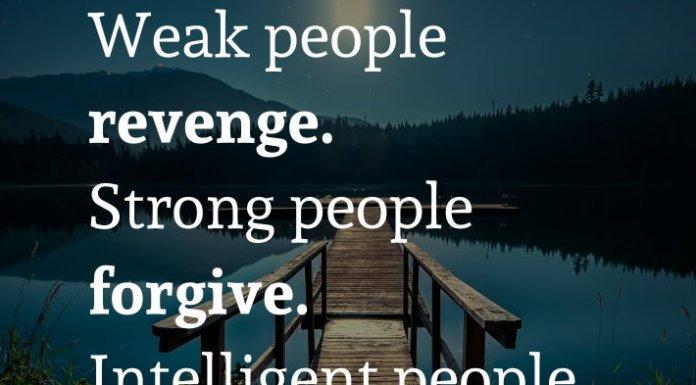 Weak people revenge. Strong people forgive. Intelligent people ignore. - Albert Einstein