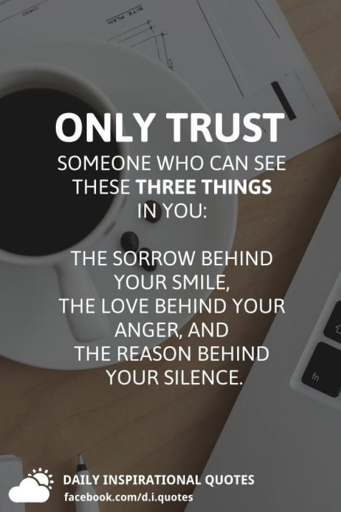 Only Trust Someone Who Can See These Three Things In You The Sorrow