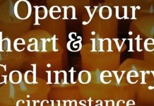 Open your heart and invite God into every circumstance, because when God enters the scene, miracles happen.