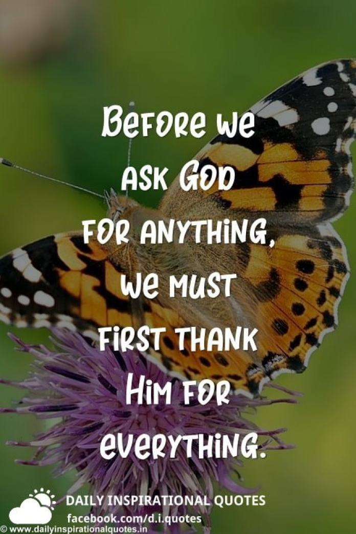 Before We Ask God For Anything We Must First Thank Him For Everything
