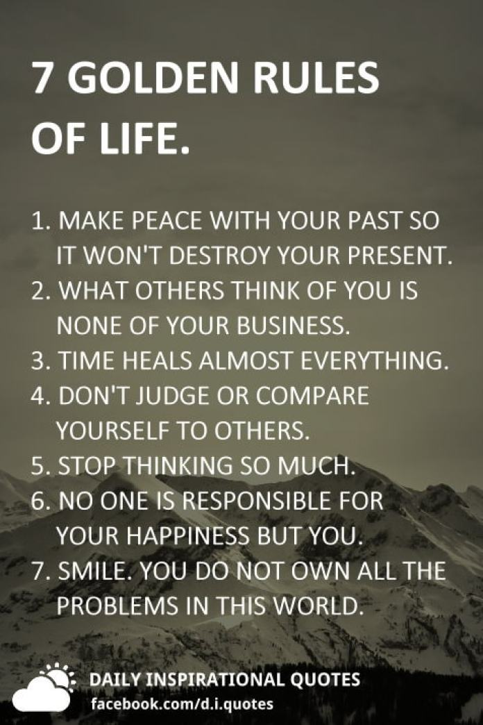 7 Golden Rules Of Life 1 Make Peace With Your Past So It Wont