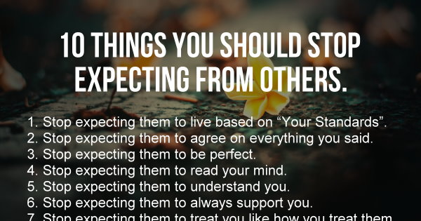 10 Things You Should Stop Expecting From Others.