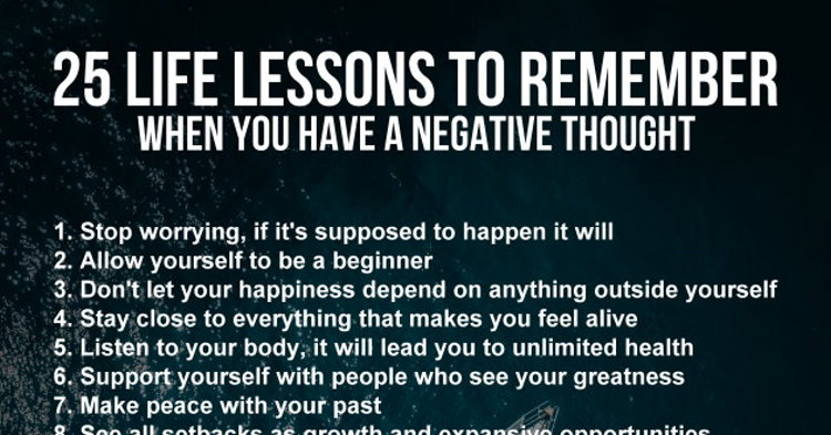 25 Life Lessons To Remember When You Have A Negative Thought