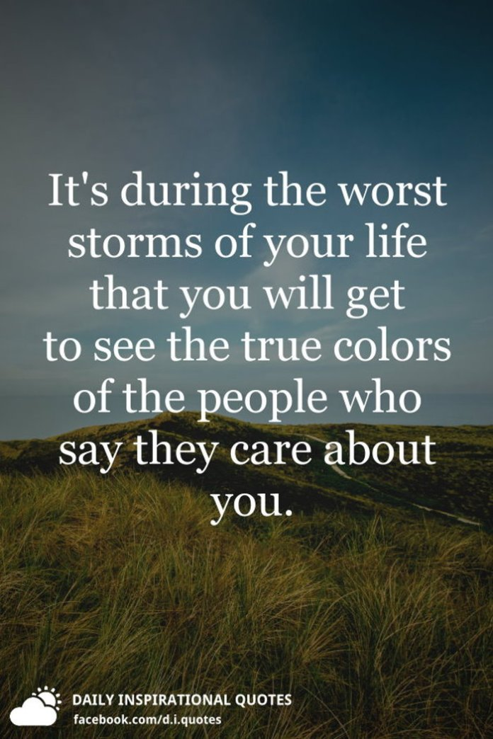 Its During The Worst Storms Of Your Life That You Will Get To See