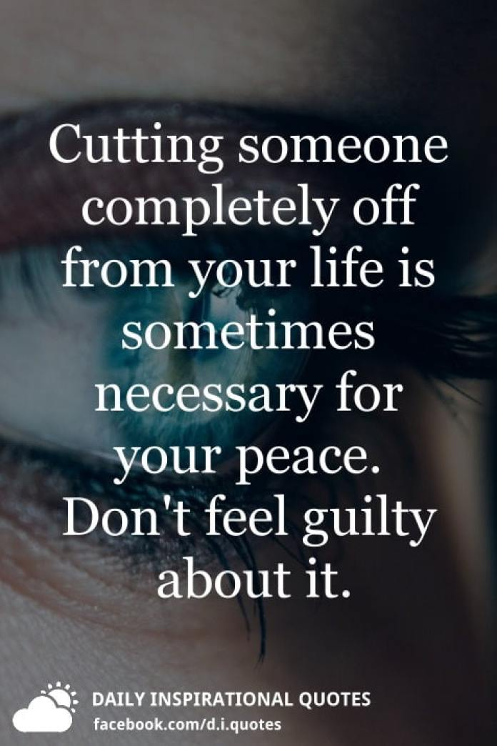 Cutting Someone Completely Off From Your Life Daily Inspirational