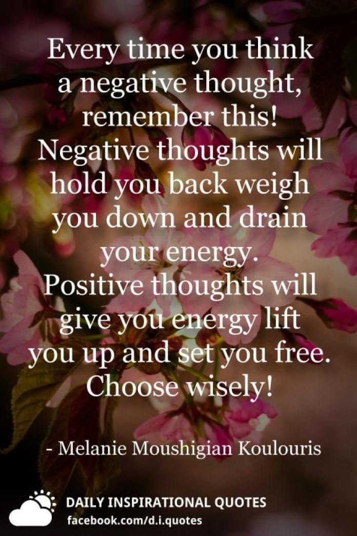 Every Time You Think A Negative Thought Remember This Negative