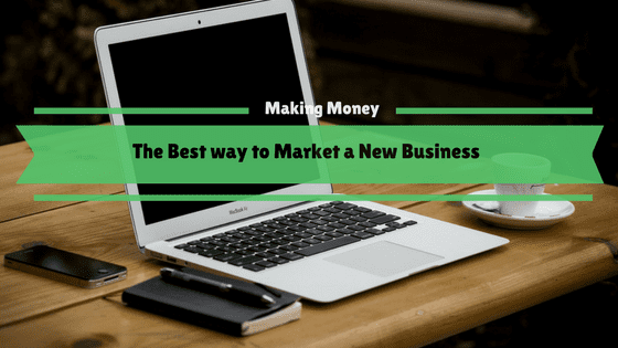 The Best way to Market a new Business