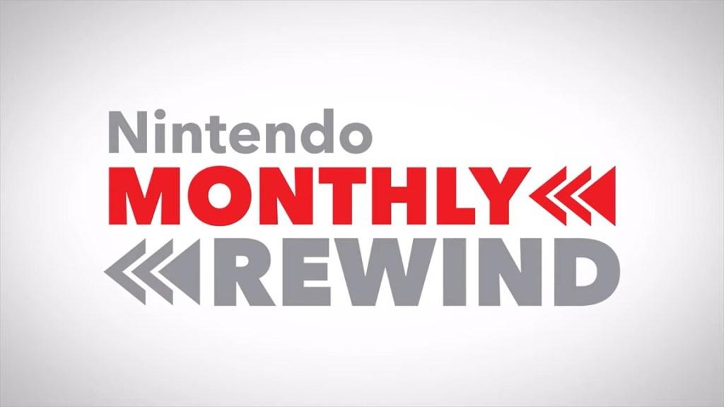 Nintendo Monthly Rewind