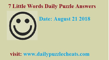7 Little Words Answers August 21 2018