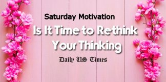 Is It Time to Rethink Your Thinking   Saturday Motivation and Inspiration