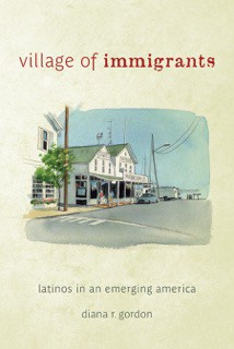 Diana R. Gordon's book Village of Immigrants.