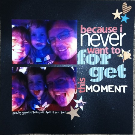 Scrapbook LO: Because I never want to forget this moment